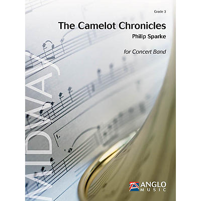 Anglo Music Press The Camelot Chronicles (Grade 3 - Score and Parts) Concert Band Level 3 Composed by Philip Sparke