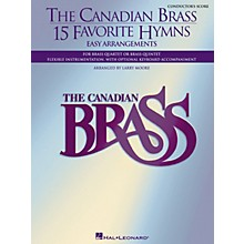 Canadian Brass The Canadian Brass - 15 Favorite Hymns - Conductor's Score Brass Ensemble Series Arranged by Larry Moore