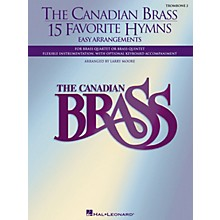Canadian Brass The Canadian Brass - 15 Favorite Hymns - Trombone 2 Brass Ensemble Series Arranged by Larry Moore