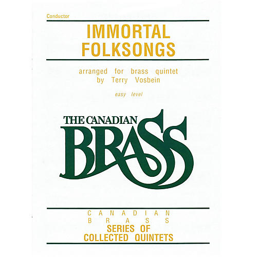 Canadian Brass The Canadian Brass: Immortal Folksongs (Conductor) Brass Ensemble Series by Various