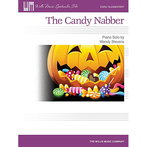 Willis Music The Candy Nabber (Early Elem Level) Willis Series by Wendy Stevens