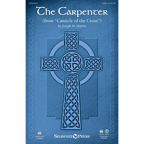 Shawnee Press The Carpenter (from Canticle of the Cross  Orchestration) ORCHESTRA ACCOMPANIMENT by Joseph M. Martin
