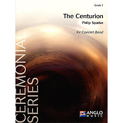 Anglo Music Press The Centurion (Grade 3 - Score Only) Concert Band Level 3 Composed by Philip Sparke