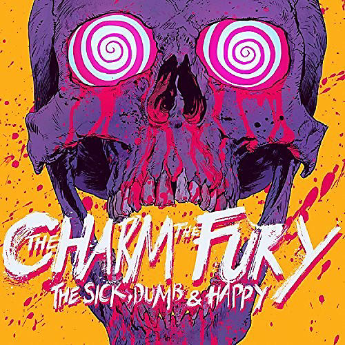Alliance The Charm the Fury - The Sick, Dumb And Happy