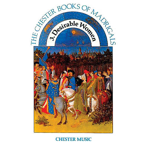 Chester Music The Chester Book of Madrigals - Volume 3 (Desirable Women) SATB