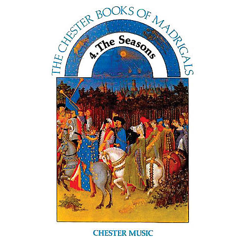 Chester Music The Chester Book of Madrigals - Volume 4 (The Seasons) SATB