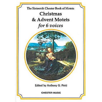 Chester Music The Chester Book of Motets - Volume 16 (Christmas and Advent Motets for 6 Voices) SSATBB