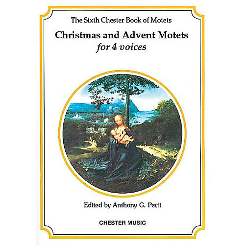 Chester Music The Chester Book of Motets - Volume 6 (Christmas and Advent Motets for 4 Voices) SATB