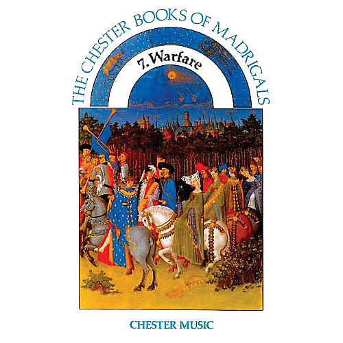 Chester Music The Chester Books Of Madrigals 7: Warfare SATB Edited by Anthony G. Petti