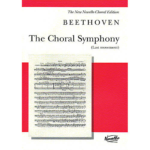 Novello The Choral Symphony - Last Movement (from Symphony No. 9 in D Minor) SATB by Ludwig van Beethoven