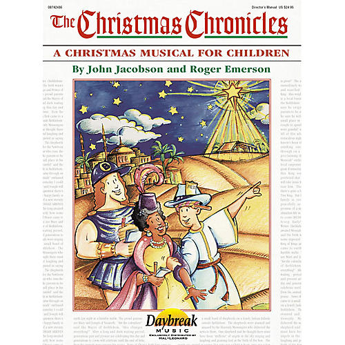 Daybreak Music The Christmas Chronicles (A Sacred Musical for Children) DIRECTOR MAN composed by Roger Emerson