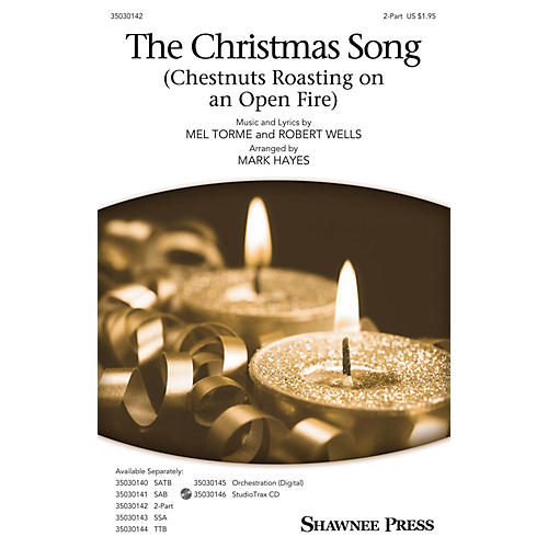 Shawnee Press The Christmas Song (Chestnuts Roasting on an Open Fire) 2-Part arranged by Mark Hayes
