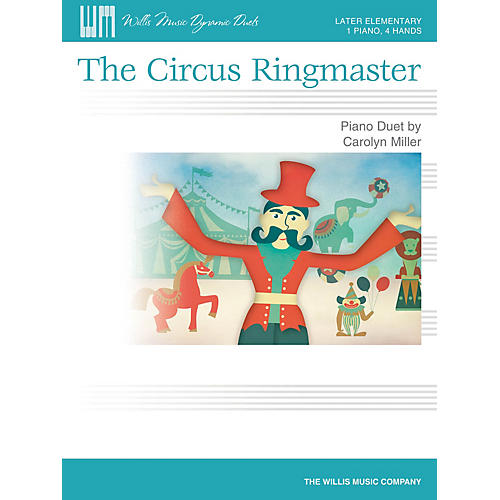 Willis Music The Circus Ringmaster Willis Series Book by Carolyn Miller (Level Late Elem)