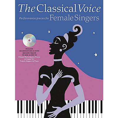 Music Sales The Classical Voice: Performance Pieces for Female Singers Music Sales America Softcover with CD
