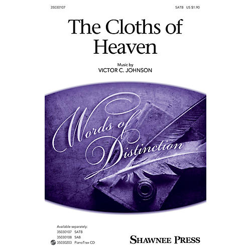 Shawnee Press The Cloths of Heaven SATB composed by Victor C. Johnson