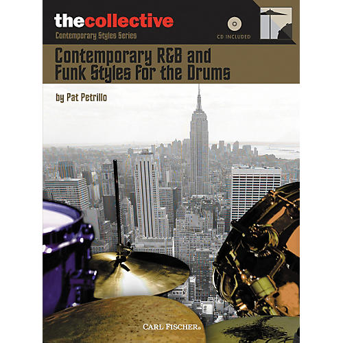 Carl Fischer The Collective: Roots of Groove R&B, Soul & Contemporary Funk Styles for the Drums (Book)