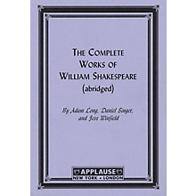 Applause Books The Compleat Works Of Willm Shkspr (Abridged) - Acting Edition Applause Books Series by Jess Winfield