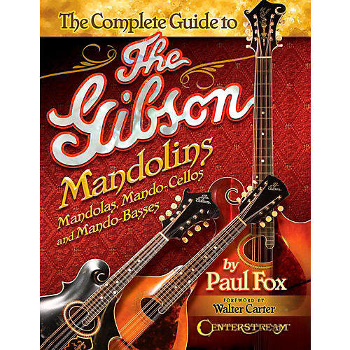 Centerstream Publishing The Complete Guide to the Gibson Mandolins