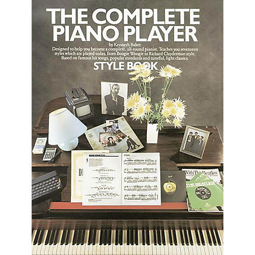Music Sales The Complete Piano Player: Style Book Music Sales America Series Softcover Written by Kenneth Baker
