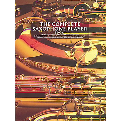 Music Sales The Complete Saxophone Player - Book 1 Music Sales America Series Written by Raphael Ravenscroft
