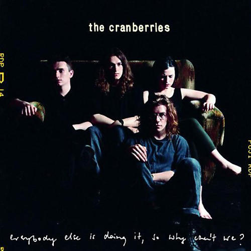 Alliance The Cranberries - Everybody Else Is Doing It, So Why Can't We?