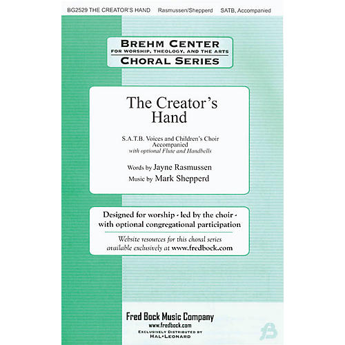 Fred Bock Music The Creator's Hand SATB composed by Mark Shepperd