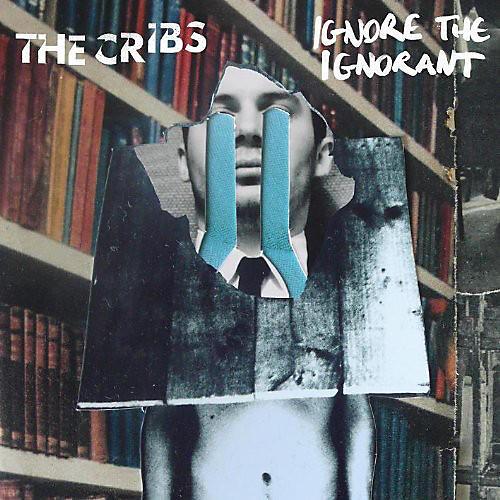 Alliance The Cribs - Ignore the Ignorant
