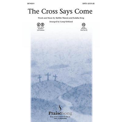 PraiseSong The Cross Says Come CHOIRTRAX CD Arranged by Camp Kirkland