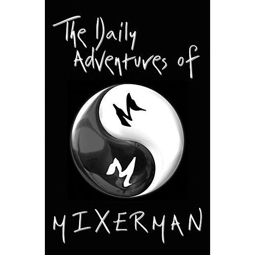 Hal Leonard The Daily Adventures of Mixer Man (Book)