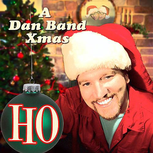 Alliance The Dan Band - Ho: A Dan Band Xmas