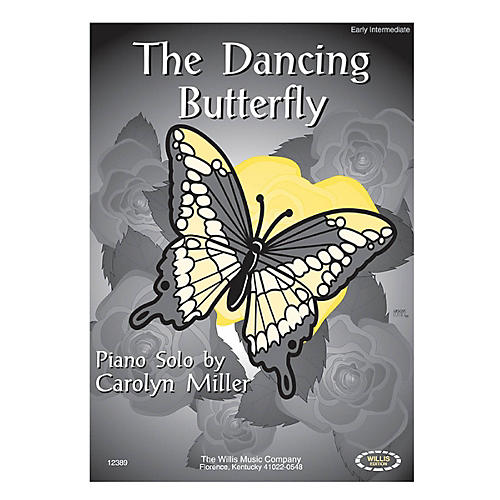 Willis Music The Dancing Butterfly (Later Elem Level) Willis Series by Carolyn Miller