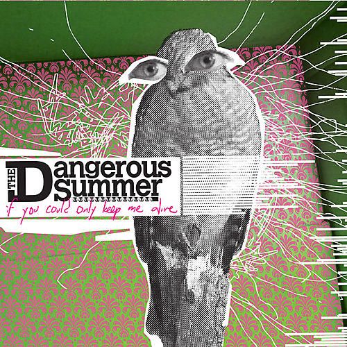 Alliance The Dangerous Summer - If You Could Only Keep Me Alive