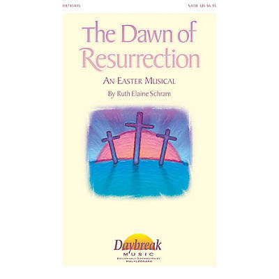 Daybreak Music The Dawn of Resurrection SATB composed by Ruth Elaine Schram