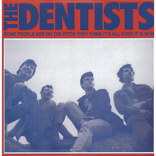 Alliance The Dentists - Some People Are On The Pitch They Think Its All Over It Is Now