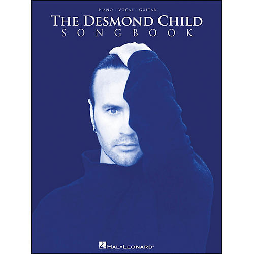 Hal Leonard The Desmond Child Songbook arranged for piano, vocal, and guitar (P/V/G)
