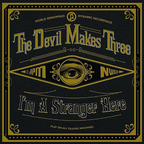 Alliance The Devil Makes Three - I'm a Stranger Here