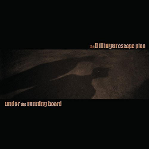 Alliance The Dillinger Escape Plan - Under the Running Board