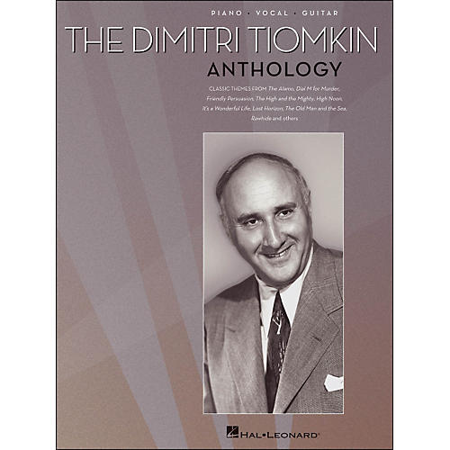 Hal Leonard The Dimitri Tiomkin Anthology arranged for piano, vocal, and guitar (P/V/G)