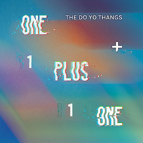 Alliance The Do Yo Thangs - One Plus One / Indecisive