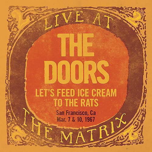 Alliance The Doors - Live At The Matrix: Lets Feed Ice Cream To Rats San Francisco