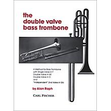 Carl Fischer The Double Valve Bass Trombone