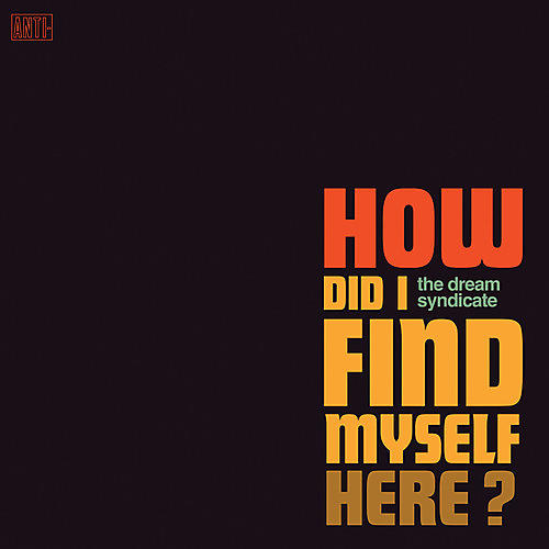 Alliance The Dream Syndicate - How Did I Find Myself Here