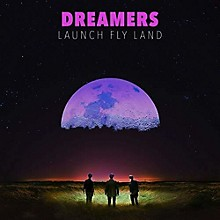 The Dreamers - Launch, Fly, Land