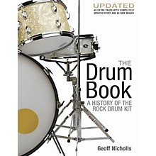Hal Leonard The Drum Book - A History of the Rock Drum Kit Revised And Updated Edition
