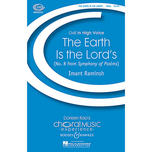 Boosey and Hawkes The Earth Is the Lord's (No. 8 from Symphony of Psalms) CME In High Voice SSAA composed by Imant Raminsh
