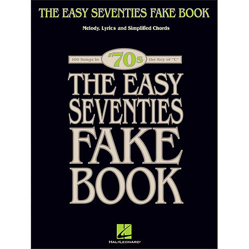 Hal Leonard The Easy Seventies Fake Book - Melody, Lyrics & Simplified Chords In Key Of C