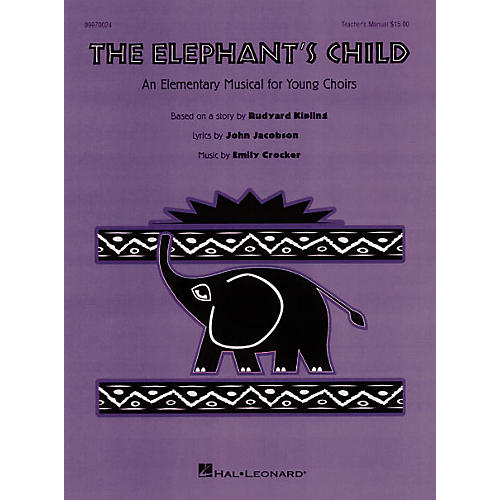 Hal Leonard The Elephant's Child (Musical) ShowTrax CD Composed by John Jacobson