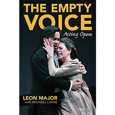 Amadeus Press The Empty Voice (Acting Opera) Amadeus Series Softcover Written by Leon Major