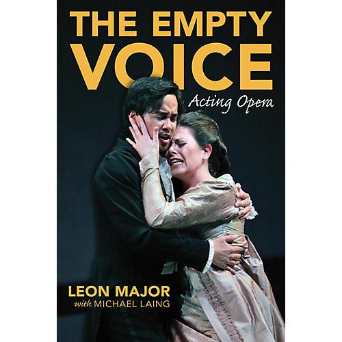 Amadeus Press The Empty Voice (Acting Opera) Amadeus Series Softcover Written by Leon Major