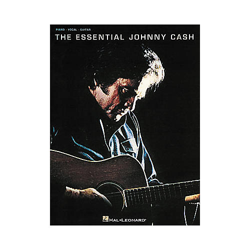 Hal Leonard The Essential Johnny Cash Piano, Vocal, Guitar Songbook